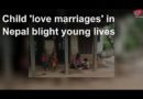 Child 'love marriages' in Nepal damaging the future of many youths